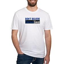 Don't Believe IsraeLIES Shirt