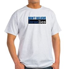 Don't Believe IsraeLIES  Ash Grey T-Shirt