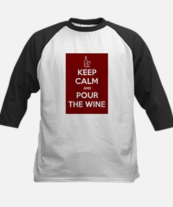 KEEP CALM AND POUR THE WINE Tee