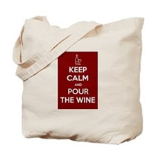 KEEP CALM AND POUR THE WINE Tote Bag