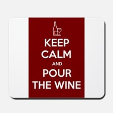 KEEP CALM AND POUR THE WINE Mousepad