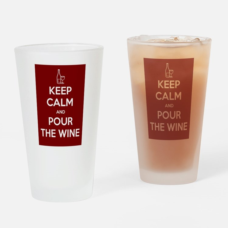 KEEP CALM AND POUR THE WINE Drinking Glass