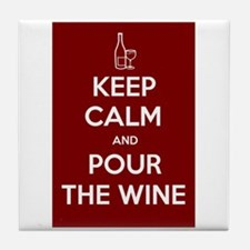 KEEP CALM AND POUR THE WINE Tile Coaster
