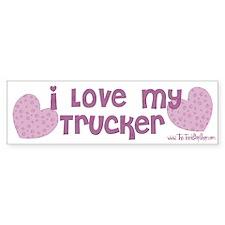 I Love My Trucker Bumper Sticker (White)