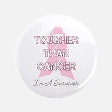 """Tougher Than Cancer 3.5"""" Button"""