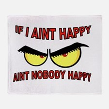 AINT HAPPY Throw Blanket
