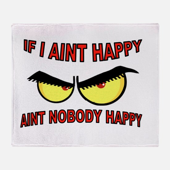 AINT HAPPY Throw Blanket