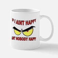 AINT HAPPY Mug