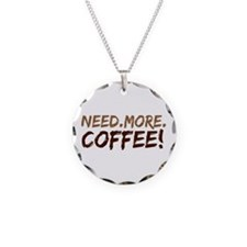 Need.More.Coffee! Necklace