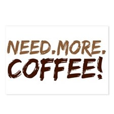Need.More.Coffee! Postcards (Package of 8)