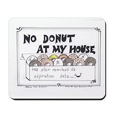 No Donut At My House Mousepad