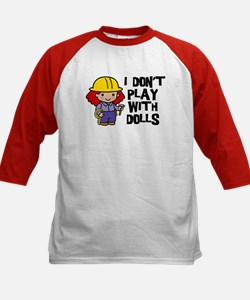 I Don't Play With Dolls Tee