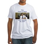 This Chair is Taken Until 1/20/17 Fitted T-Shirt