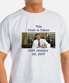 This Chair is Taken Until 1/20/17 T-Shirt