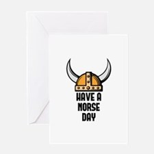 Have a norse day - Viking Greeting Card