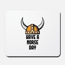 Have a norse day - Viking Mousepad