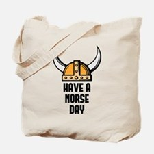 Have a norse day - Viking Tote Bag