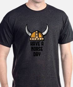 Have a norse day - Viking T-Shirt