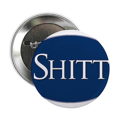 """Shitt Sticker 2.25"""" Button"""