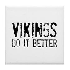Vikings Do It Better Tile Coaster