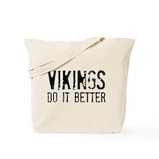 Vikings Do It Better Tote Bag