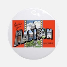 Madison Wisconsin Greetings Ornament (Round)