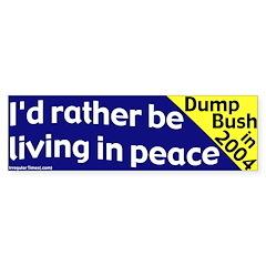 Rather Live in Peace Bumper Bumper Sticker