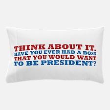 No Boss for Pres Pillow Case