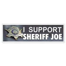I SUPPORT SHERIFF JOE Bumper Sticker