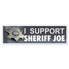 I SUPPORT SHERIFF JOE Bumper Sticker