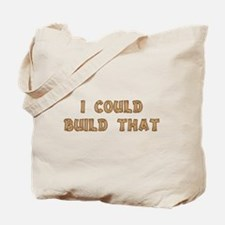 I Could Build That Tote Bag