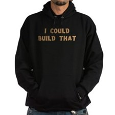 I Could Build That Hoodie