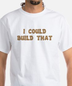 I Could Build That Shirt