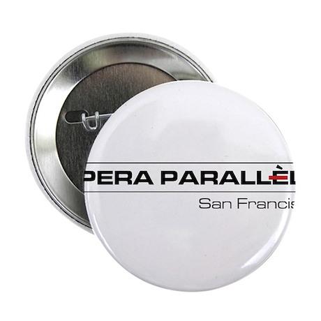 """Opera Parallele Logo 2.25"""" Button"""
