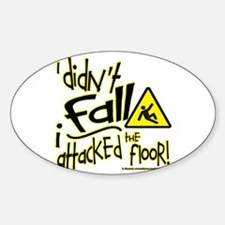 I didn't Fall!!! - Decal