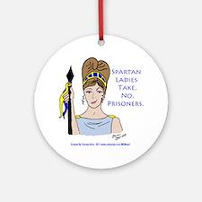 Spartan Ladies Take No Prisoners! Ornament (Round)