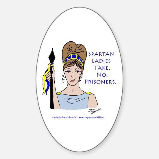 Spartan Ladies Take No Prisoners! Sticker (Oval)