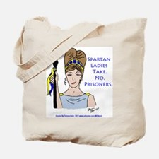 Spartan Ladies Take No Prisoners! Tote Bag