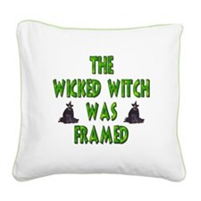 Wicked Witch Was Framed Square Canvas Pillow