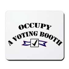 Occupy A Voting Booth Mousepad