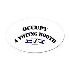 Occupy A Voting Booth Oval Car Magnet