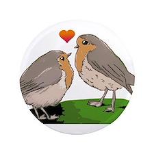 "Robin red breast bird love 3.5"" Button"