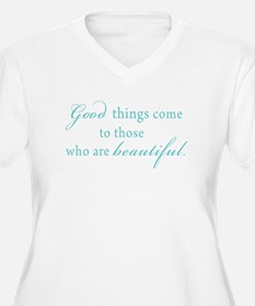 Good Things Come to those who are Beautiful Women'