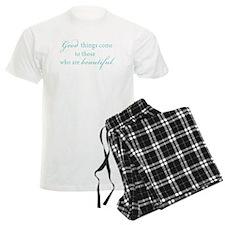 Good Things Come to those who are Beautiful Pajamas