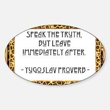 Speak the truth Decal