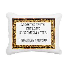 Speak the truth Rectangular Canvas Pillow