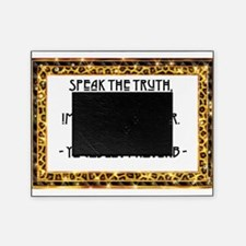 Speak the truth Picture Frame