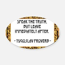 Speak the truth Oval Car Magnet