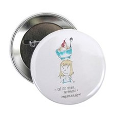"""Ice Cream for Dinner 2.25"""" Button"""