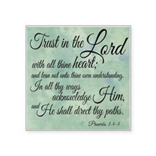 "Trust in the Lord Square Sticker 3"" x 3"""